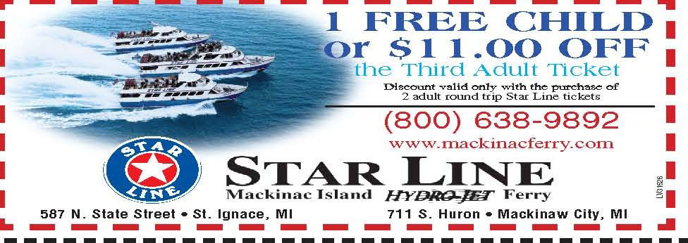 Fun Services Coupons. Take your family to visit historic Mackinac Island at a reduced cost. Each student may receive a coupon for a free ferry ride with Star Line to Michigan's oldest State Park.